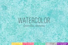Seamless watercolor textures ~ Textures on Creative Market