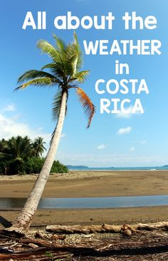 Learn all about the weather in Costa Rica and how to come prepared http://mytanfeet.com/about-cr/weather-in-costa-rica/