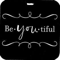 Can't spell Beautiful with out the Be you