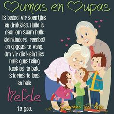 Ouma en oupa is bedoel. Happy Birthday Wishes, Birthday Greetings, Life Quotes Love, Me Quotes, Infj, Baie Dankie, Afrikaanse Quotes, Comfort Quotes, Scrapbook Quotes