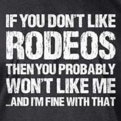 I have grown up around rodeos and bucking bulls my whole life and I hope one day when I have kids, they'll get to grow up and have the same experiences that I did. Rodeo Quotes, Cowboy Quotes, Cowgirl Quote, Equestrian Quotes, Equestrian Problems, Bucking Bulls, Cow Boys, Rodeo Life, Cowboy Up