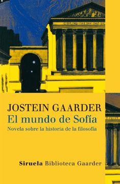 El mundo de Sofía (Las Tres Edades / Biblioteca Gaarder) de Joseph Gaarder http://www.amazon.es/dp/8498414512/ref=cm_sw_r_pi_dp_uQ4Kwb0YHAVG1