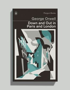 down and out in paris and london by george orwell. illustration by paul catherall for penguin books