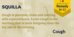 Cough is generally loose and rattling, with expectoration. Loose cough in the morning that is more fatiguing than the dry one in the evening. Comments comments