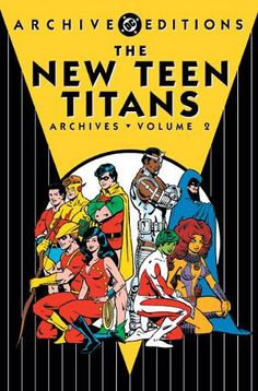 Titans, Old & New - reissue cover for The New Teen Titans Archives, Voluime 2.