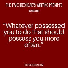 The Fake Redhead Writes Writing Inspiration Prompts, Writing Prompts Funny, Book Prompts, Creative Writing Prompts, Book Writing Tips, Writing Words, Fiction Writing, Writing Skills, Dialogue Prompts