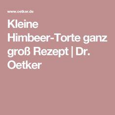 Kleine Himbeer-Torte ganz groß Rezept | Dr. Oetker