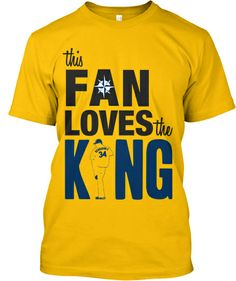 This Fan Loves the KING! | Seattle Mariners, Baseball, King Felix, Teespring