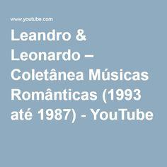 Leandro & Leonardo – Coletânea Músicas Românticas (1993 até 1987) - YouTube