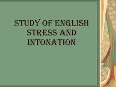Study Of English Stress And Intonation by satheesh hendhino via slideshare