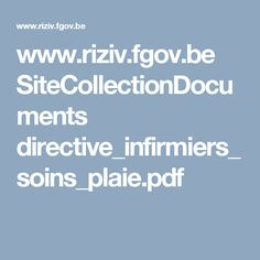 www.riziv.fgov.be SiteCollectionDocuments directive_infirmiers_soins_plaie.pdf