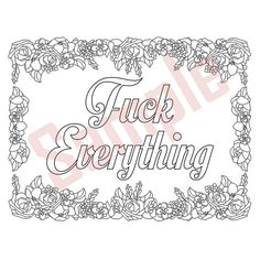 Sweary Coloring Page - Fuck Everything - Swearing Coloring Pages, Sweary…