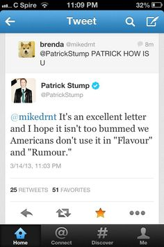 Patrick Stump. I love that he did that because I can't stand when people do things like that! Get your grammar right.