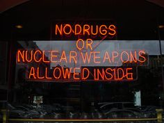 No drugs or nuclear weapons allowed inside.