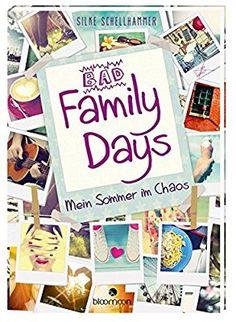 Bad Family Days-Mein Sommer im Chaos: Silke Schellhammer