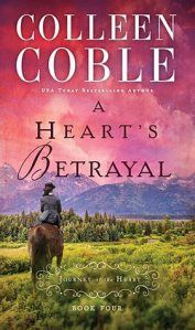 A Heart's Betrayal by Colleen Coble (Journey of the Heart #4) novella collection