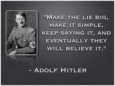 Make the lie big, make it simple, keep saying it, and eventually they... | Adolf Hitler Picture Quotes | Quoteswave