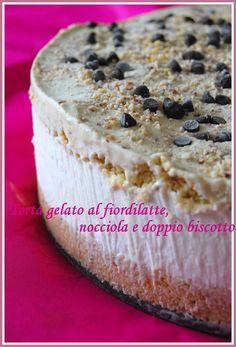 Dolcetti & co...: Torta gelato al fiordilatte, nocciola e doppio biscotto