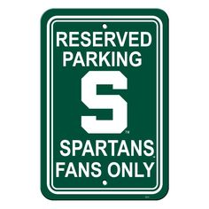 Michigan State Spartans Reserved Parking Sign