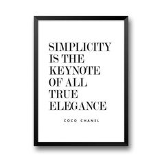 Hey, I found this really awesome Etsy listing at https://www.etsy.com/listing/252372319/coco-chanel-quote-simplicity-is-the