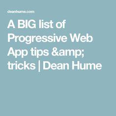A BIG list of Progressive Web App tips & tricks Progressive Web Apps, App Development, Dean, Web Design, Coding, This Or That Questions, Big, Design Web, Website Designs