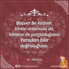"Mevlana Celaleddin-i Rumi, ""Egal . Allah Islam, Islamic Quotes, Cool Words, Self Love, Quote Of The Day, Einstein, Poems, Lyrics, Language"