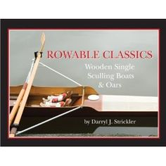 Rowable Classics: Wooden Single Sculling Boats and Oars (Hardcover)  http://234.powertooldragon.com/redirector.php?p=0937822965  0937822965