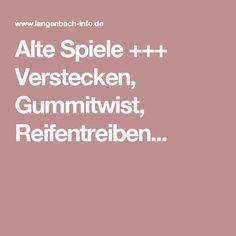 Alte Spiele +++ Verstecken, Gummitwist, Reifentreiben...