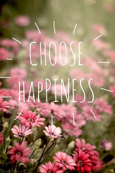"PINSPIRATIONAL WORDS OF WISDOM: ""Choose Happiness"" #quote"