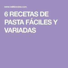 6 RECETAS DE PASTA FÁCILES Y VARIADAS
