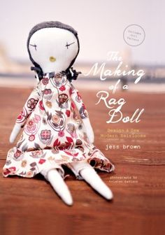 The Making of a Rag Doll by Jess Brown, http://www.amazon.com/dp/B00GWWH4S6/ref=cm_sw_r_pi_dp_2-g6tb0MR40XR