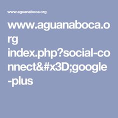 www.aguanaboca.org index.php?social-connect=google-plus