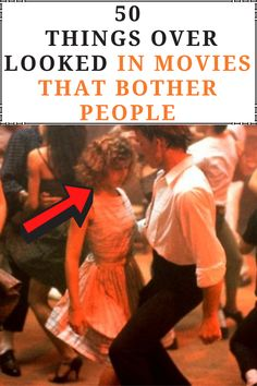 50 Things overlooked in movies that bother people
