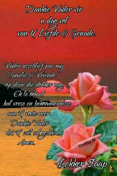 Good Night Wishes, Day Wishes, Night Quotes, Morning Quotes, Evening Greetings, Evening Prayer, Afrikaanse Quotes, Goeie Nag, Goeie More