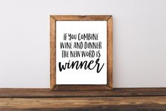 Typography Quote Print - If You Combine Wine and Dinner Quote - Wine Quote…