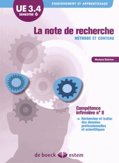 """La note de recherche : méthode et contenu. UE 3.4.S6 """"Initiation à la démarche de recherche"""" - Sciences et techniques infirmières : fondements et méthodes"""