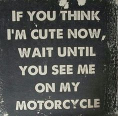 "Motorcycle Sign, ""If you think I'm cute now…"" Biker Baby Sign, Funny Quote Wood Sign"