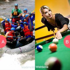 Do you enjoy outdoor or indoor activities?  Click here to vote @ http://getwishboneapp.com/share/1673651
