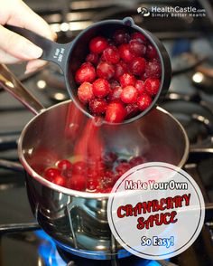 Make your own cranberry sauce - it is so easy via HealthCastle.com