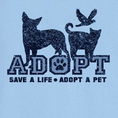 Save a Life Adopt a Pet Novelty T Shirt Z12191 by RogueAttire, $18.99
