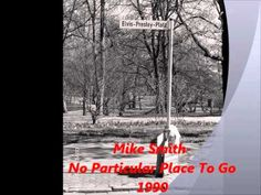 Mike Smith-No Particular Place To Go-1990 - YouTube