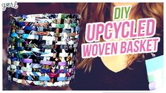 Do It, Gurl - DIY Upcycled Woven Basket - YouTube