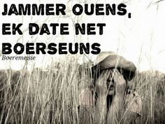 Ek date kla n boerseun Cute Quotes, Best Quotes, Afrikaanse Quotes, Dating, Quad, Captions, Cowboys, Nice, Photography