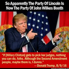 stupid trumpet calling for a hit on Hillary?  Is this his theory on winning?