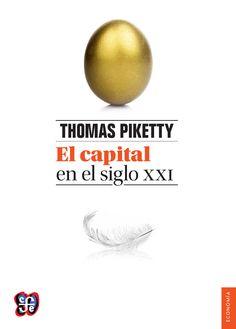 El Capital en el siglo XXI / Thomas Piketty. Fondo de Cultura Económica, 2014