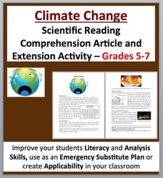 Climate Change - Fully editable, Science Reading Activity - Disciplinary Literacy for Grades 5-7 (ages 10-12) as well as older students with lower developed learning levels. Tackle literacy and science by having your students read and answer questions from a scientific article. Each page highlights and explains key terms for student reference. Questions include knowledge (direct from the paper), thinking, connecting and open-ended varieties. There is also an optional ...