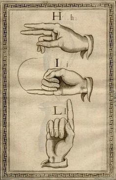 Sign Language Alphabet :: H I L. Juan Pablo Bonet (1573-1633). See: http://pinterest.com/pin/287386019944830024/
