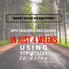 HPV vaccine side effects healed in 4 weeks with a homeopathic vaccine detox program Vaccine Detox, Hpv Vaccine, Detox Program, Homeopathy, Side Effects, Healing, Sepia Homeopathy, After Effects