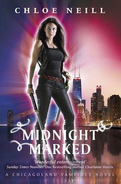 Midnight Marked: A Chicagoland Vampires Novel (Chicagoland Vampires Series): Amazon.co.uk: Chloe Neill: 9781473208513: Books