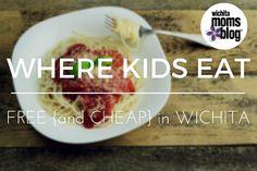 Where Kids Eat Free in Wichita | Wichita Moms Blog
